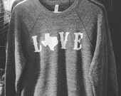 Super Soft Texas LOVE sweatshirt