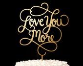Wedding cake topper - Love You More cake topper