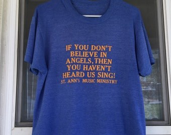 St Ann's Music Ministry If You Don't Believe In Angels Then You Haven't Heard Us Sing Vintage Tshirt Blue Tee Shirt Church Choir Chorale