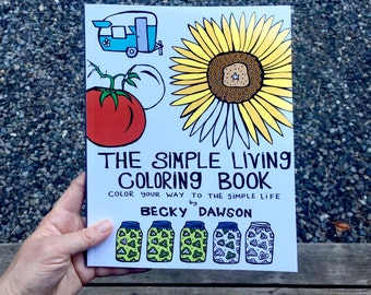 The Simple Living Coloring Book - Signed Copy - canning, camping, nature, illustration, airstream, flowers, gardening, farm