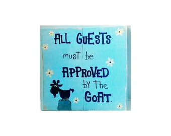Custom handmade wood sign  , handmade wood sign , custom wood sign hand painted goat sign ,  All guests must be approved by the Goat