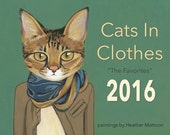 """Four - 2016 Cats In Clothes Wall Calendars - """"The Favorites"""" Edition"""