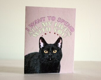I want to spend all my lives with you- greeting card, relationship card, cat card, long distance relationship card