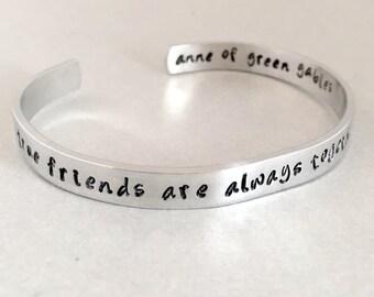 Friendship Bracelet - True Friends are Always Together in Spirit - Hand Stamped Cuff in Aluminum, Golden Brass or Sterling Silver