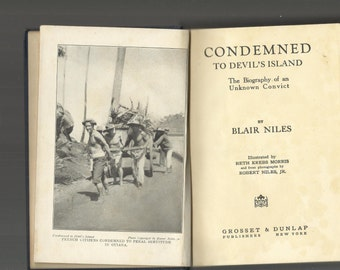 DEVIL'S ISLAND, Condemned To Devil's Island By Blair Niles, Fictional Biography, Penal Colony, France, Vintage Sound Hardcover Book, 1928