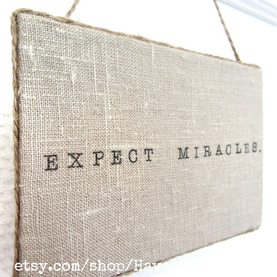 EXPECT MIRACLES sign - Linen Canvas Sign - Expect Miracles Wall hanging - Encouragement gift - Patient gift - Recovery gift - Canvas print