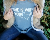 Texas Shirt Home is Where Your TEXAS Is© Texas Tee from Your Texas is Showing™