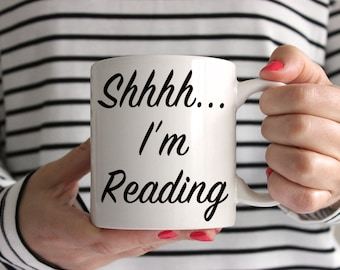 Shhhh....I'm Reading Mug. The perfect gift for the book lover