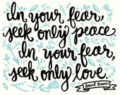 "David Bowie quote ""In Your Fear, Seek Only Peace..."" - 8x10 hand drawn and hand lettered bright color print on white background"