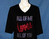 All Of Me Loves All Of You Valentines Shirt with Vinyl and Rhinestone Shirt, Glitter vinyl,  Valentine shirt