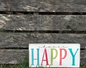 Choose Happy Hand Painted Wood Sign