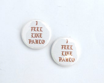 I feel like Pablo Kanye West Pin