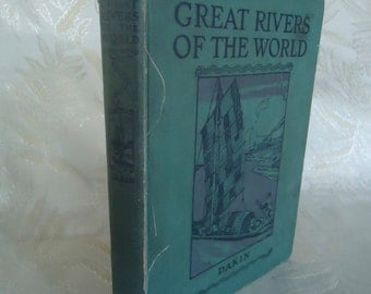 Great Rivers of the World by Wilson S. Dakin