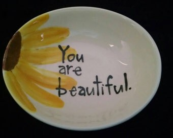 "Hand Painted Ring Dish ""you are beautiful"" Soap Dish, Dip Dish, Trinket Dish, Jewelry Dish, Teacher Gift"
