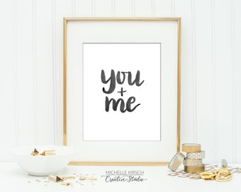 PRINTABLE ART | 8x10 You + Me | Instant digital download | Hand lettered in brush calligraphy | Black