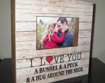 I Love You A Bushel and A Peck and A Hug Around Neck Painted Photo Rustic Picture Frame Lyric Frame Song Lyric