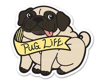 Pug Life // Vinyl Sticker / Decal / Bumper Sticker