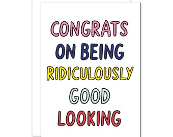 Congrats On Being Ridiculously Good Looking Cute Funny Romantic Valentines Card