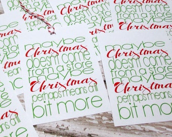 Christmas Tags or Stickers, 9 Grinch Christmas Tags:  Maybe Christmas Doesn't Come From A Store Maybe Christmas Perhaps Means A Lil Bit More