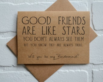 GOOD FRIENDS are like stars will you be my bridesmaid card funny card kraft maid of honor card bridal party matron proposal funny wedding