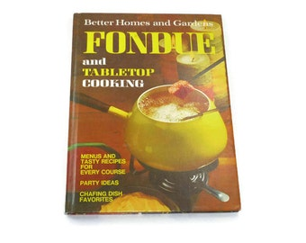 Vintage Better Homes and Gardens Fondue and Tabletop Cooking Cookbook