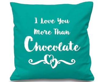 I Love You More Than Chocolate Custom Cushion Cover
