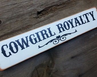 COWGIRL ROYALTY SIGN. Western Decor.  Cowgirl Sign.  Country Western.  Painted Sign,