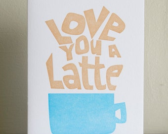 I Love you a Latte, I Love You, Love Cards, Valentine for Him, Valentine for Her, Valentine Card, Valentines Day Card, Anniversary Card