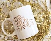 Good Things Come to Those Who Hustle Coffee Mug Inspirational , Ceramic Coffee Mug, Coffee Mugs With Sayings, 22K gold HUSTLE Quote Mug