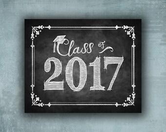Class of 2017 Graduation sign , printed chalkboard grad sign, chalkboard graduation print, 2017 grad party sign, graduation photo prop sign
