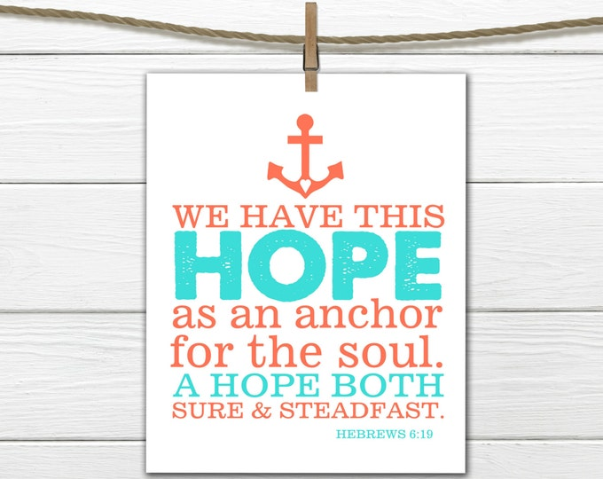Bible Verse Hebrews 6:19 Hope Anchors Soul Print  - Anchor Print