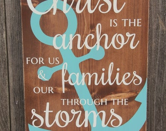 Christ is the Anchor handpainted rustic wood sign, religious sign, scripture sign, beach sign, ocean sign, Mormon, LDS, prophet quotes