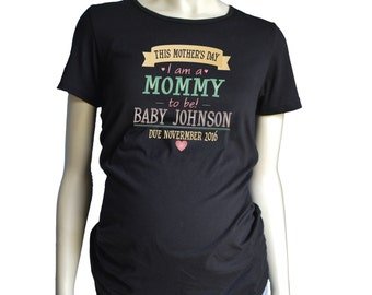 Mothers Day Maternity Shirt, Mommy to be Pregnancy Announcement, Personalized Mom themed Maternity T-Shirt, Short or Long Sleeve