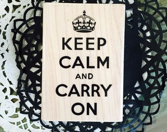 KEEP CALM and CARRY On Rubber Stamp / Hampton ARt Rubber STamp Keep Calm and Carry On