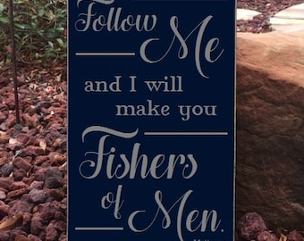 "Follow Me and I will make you Fishers of Men. Matthew 4:19 Sign, Scripture Sign, Fishers of Men Sign - 12"" x 19"" SignsbyDenise"
