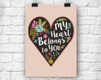 My Heart Belongs To You A4 print