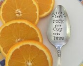 lets Rock this day vintage hand stamped spoon