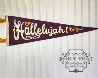 Hallelujah! Vintage style wool felt pennant. Wall hanging. Printed pennant banner. Inspirational room Decor, Pennant Flag, Wall Banner