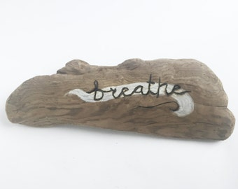 Driftwood Sign: Breathe