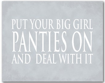 Put your big girl panties on and deal with it - funny quote - motivation - inspiration - typography print - Girls room decor teen tween art