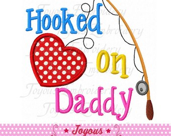 Instant Download Hooked On Daddy Applique Machine Embroidery Design NO:2035