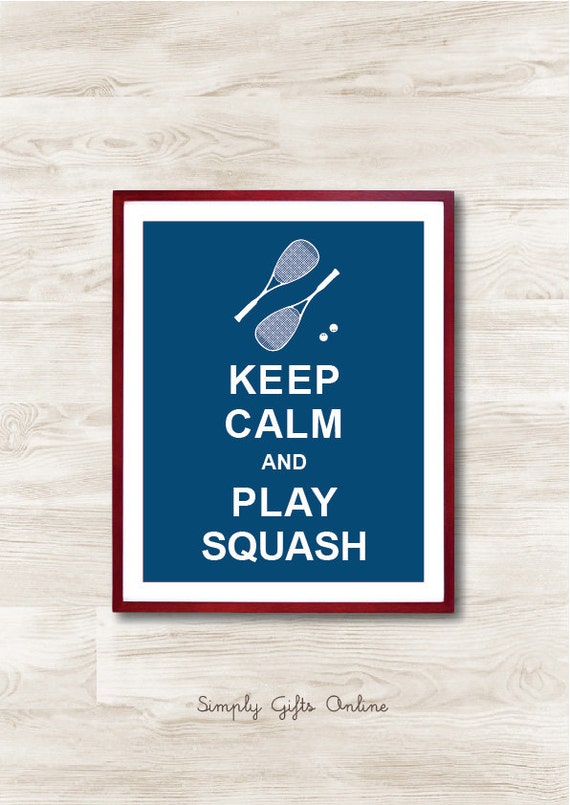 Keep Calm and Play Squash - Instant Download, Custom Color, Personalized Gift, Inspirational Quote, Keep Calm Poster, Kids Room Decor