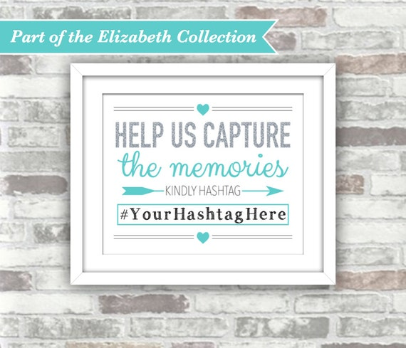 PRINTABLE Digital File - ELIZABETH Collection Wedding Hashtag Sign - Capture The Memories - Social Media - Silver Turquoise Teal Blue 8x10