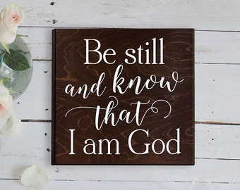 Be still and know that I am God Bible Verse Sign Bible Verse Plaque Scripture Art Scripture Sign Scripture Art