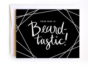 Your Face is Beardtastic - Beard Card - man card - man birthday card - Manly Valentine Card - Your Beard is Glorious - For him