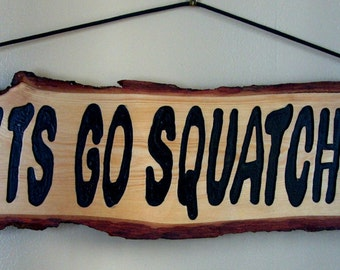 """Big Foot Sign """"Let's go Squatch'n"""" (MADE TO ORDER)"""