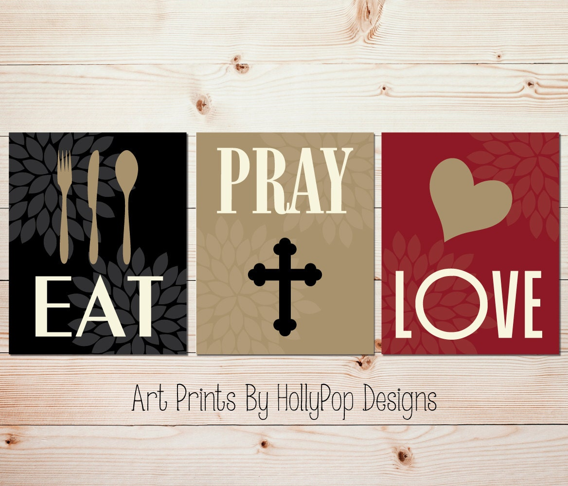 Modern Kitchen Wall Decor Eat Pray Love Trio By: Eat Pray Love Home Decor Prints Kitchen Wall Art Dining Room
