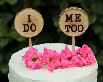 I Do Me Too cake topper, wedding cake topper