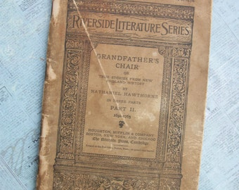 Antique May 5, 1886 Riverside Literature Series Number 8 - Grandfathers Chair by Nathaniel Hawthorne. Part II