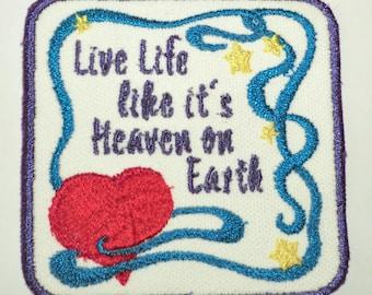 Live Life like it's Heaven on Earth